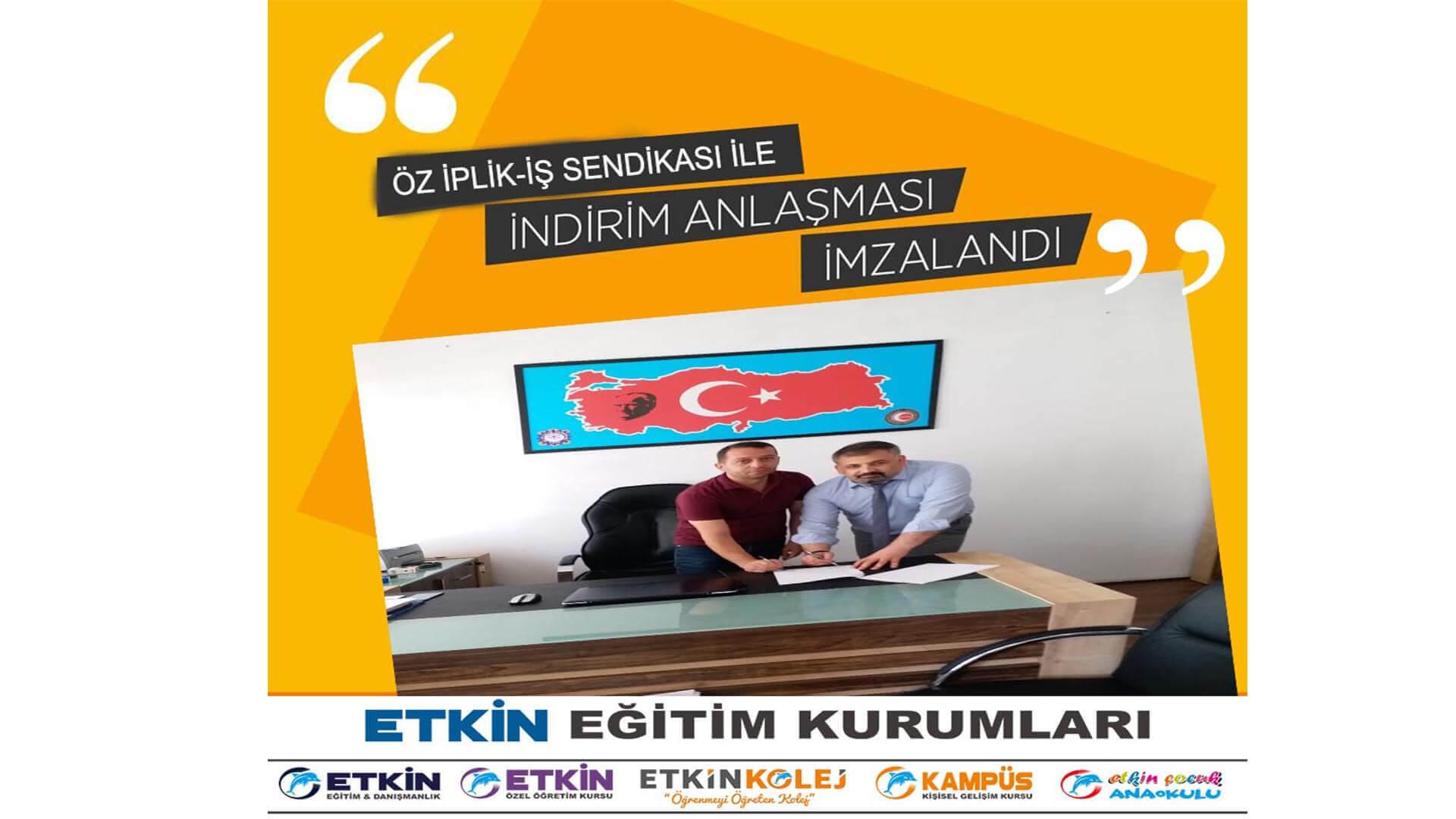 Etkin Kolej | TÜRKİYE ÖZ İPLİK-İŞ SENDİKASI İLE İNDİRİM ANLAŞMASI İMZALANDI.